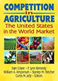 Competition in Agriculture: The United States in the World Market