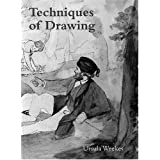 Techniques of Drawing from the 15th to 19th Centuries: With Illustrations from the Collection of Drawings in the Ashmolean Museumby Ursula Weekes