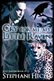 Cry For Me My Little Raven (Lost Shifter Book 32) (English Edition)