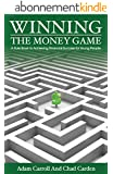 Winning The Money Game: A Rule Book to Achieving Financial Success for Young People (English Edition)