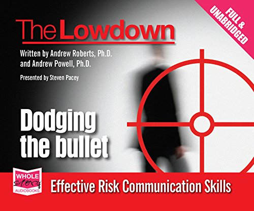 The Lowdown: Dodging the Bullet - Effective Risk Communications Skills PDF