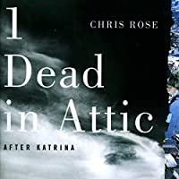 1 Dead in Attic: After Katrina (       UNABRIDGED) by Chris Rose Narrated by Bronson Pinchot