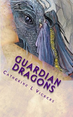 Book: Guardian Dragons (Aarabassa World) by Catherine L Vickers