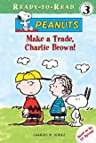 img - for Make a Trade, Charlie Brown! (Peanuts Ready-To-Read: Level 3) book / textbook / text book