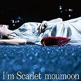 moumoon「I'm Scarlet」