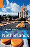 The Rough Guide to The Netherlands 4 (Rough Guide Travel Guides) - Martin Dunford, Phil Lee