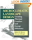 Microclimatic Landscape Design: Creating Thermal Comfort and Energy Efficiency