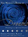 img - for The Woman's Book of Dreams: Dreaming as a Spiritual Practice by Connie Cockrell Kaplan (1999) Paperback book / textbook / text book