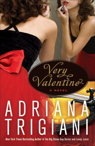 Very Valentine: A Novel, Adriana Trigiani