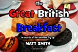 img - for The Great British Breakfast: In Search Of The Ultimate Fry Up book / textbook / text book