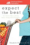 Expect the Best: Your Guide to Healthy Eating Before, During, and After Pregnancy