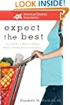 Expect the Best: Your Guide to Health...