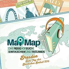 MaiMap Dresden: Zum Tag der deutschen Einheit 2016 Hörbuch von Swen Mai Gesprochen von: Swen Mai