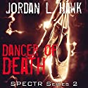 Dancer of Death: SPECTR Series 2 Audiobook by Jordan L. Hawk Narrated by Brad Langer