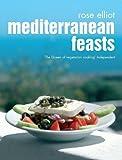 Rose Elliot Mediterranean Feasts