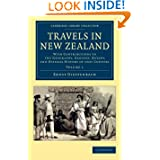 Travels in New Zealand: With Contributions to the Geography, Geology, Botany, and Natural History of that Country...