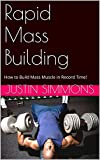 Rapid Mass Building: How To Build Mass Muscle In Record Time!