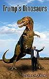 Trump's Dinosaurs
