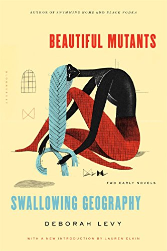 Image of Beautiful Mutants and Swallowing Geography: Two Early Novels