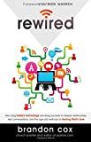 Rewired: How Using Today's Technology Can Bring You Back to Deeper Relationships, Real Conversations, and the Age-Old Methods of Sharing God's Love