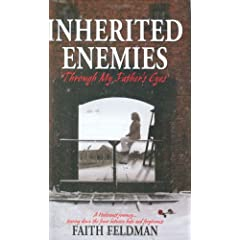 Inherited Enemies: A Holocause Journey...Tearing Down the Fence Between Hate and Forgiveness