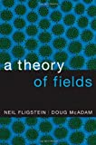 A Theory of Fields (0199859949) by Fligstein, Neil