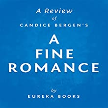 A Fine Romance by Candice Bergen: A Review (       UNABRIDGED) by Eureka Books Narrated by Sean Patrick Hopkins