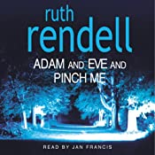 Adam and Eve Pinch Me | [Ruth Rendell]