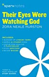 Their Eyes Were Watching God SparkNotes Literature Guide (SparkNotes Literature Guide Series)
