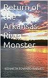 Return of the Arkansas River Monster