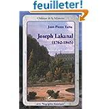 Joseph Lakanal 1762-1845 : Apôtre de la république