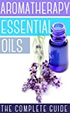 img - for Aromatherapy And Essential Oils: How To Use Essential Oils To Rejuvenate Your Skin, Improve Your Hair, And Relax Your Body and Mind book / textbook / text book