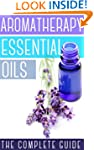 Aromatherapy And Essential Oils: How...