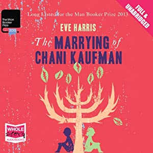 The Marrying of Chani Kaufman Hörbuch