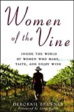 img - for Women of the Vine: Inside the World of Women Who Make, Taste, and Enjoy Wine by Brenner, Deborah (2006) Paperback book / textbook / text book