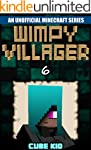 Minecraft: Wimpy Villager: Book 6 (An...