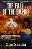 The Fall of the Empire (The Triple Alliance Trilogy, book 1)
