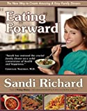 img - for Eating Forward: The New Way to Create Amazing & Easy Family Dinners book / textbook / text book