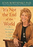Its Not the End of the World: Developing Resilience in Times of Change