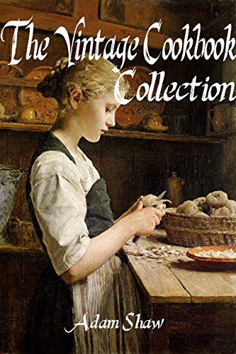 The Vintage Cookbook Collection by Adam Shaw