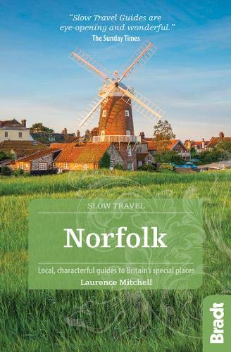 Image for Norfolk: Local, Characterful Guides to Britain's Special Places (Bradt Slow Travel)