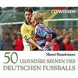 CD WISSEN - 50 legendäre Szenen des deutschen Fußballs, 6 CDs