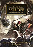 Aaron Dembski-Bowden Betrayer (The Horus Heresy)