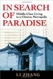 img - for In Search of Paradise: Middle-Class Living in a Chinese Metropolis book / textbook / text book