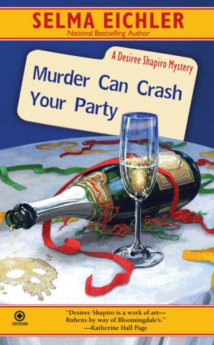 Image for Murder Can Crash Your Party (Desiree Shapiro Mystery #15)