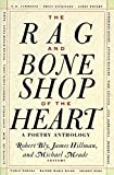 The Rag and Bone Shop of the Heart: Poetry Anthology, A