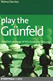 img - for Play the Grunfeld: Detailed Coverage Of This Kasparov Favourite book / textbook / text book