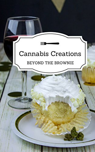 Cannabis Creations: Beyond the Brownie