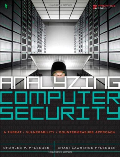 Analyzing Computer Security: A Threat / Vulnerability /...