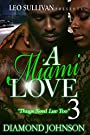 A Miami Love Tale 3 : Thugs Need Lu...